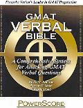 GMAT Verbal Bible: A Comprehensive System for Attacking GMAT Verbal Questions