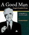 Good Man: Gregory Goodwin Pincus the Man, His Story, the Birth Control Pill