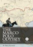 The Marco Polo Odyssey: In the Footsteps of a Merchant Who Changed the World