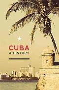 Cuba : A History