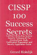Cissp 100 Success Secrets - Certified Information Systems Security Professional