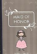 Quintessential Wedding Guide ... Maid of Honor