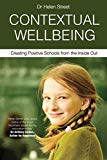 Contextual Wellbeing: Creating Positive Schools from the Inside Out