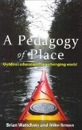 Pedagogy of Place : Outdoor Education in a Changing World