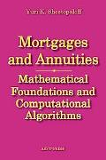 Mortgages and Annuities: Mathematical Foundations and Computational Algorithms