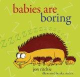 Babies are Boring