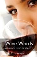 History of Wine Words: An Intoxicating Dictionary of Etymology and Word Histories from the V...