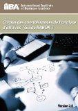 Guide Du Corpus de Connaissances de L'Analyse D'Affaires (Guide Babok (R) ) Version 2.0 (Ver...