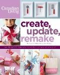 Create, Update, Remake: DIY Projects for You, Your Family and Yourself