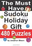 The Must Have Sudoku Holiday Gift  480 Puzzles: 480 NEW Large Format Puzzles with plenty of ...