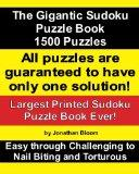 The Gigantic Sudoku Puzzle Book. 1500 Puzzles. Easy through Challenging to Nail Biting and T...