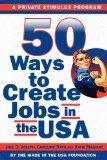 50 Ways to Create Jobs in the USA