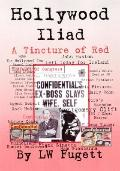 Hollywood Iliad : A Tincture of Red