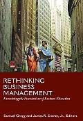 Rethinking Business Management: Examining the Foundations of Business Education