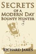 Secrets of a Modern Day Bounty Hunter