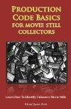 Production Code Basics: For Movie Still Collectors