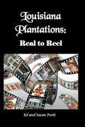 Louisiana Plantations: Real to Reel