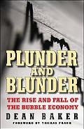 Plunder and Blunder: The Rise and Fall of the Housing and Stock Bubbles