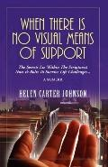 When There Is No Visual Means of Support: The Secrets Lie Within the Scripture! Nuts and Bol...