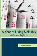 Year of Living Sickishly : A Patient Reflects