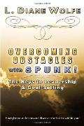 Overcoming Obstacles with SPUNK!: The Keys to Leadership and Goal-Setting