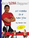 Make You Happen: 10 Weeks to a New You