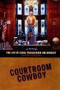 Courtroom Cowboy: The Life of Legal Trailblazer Jim Beasley