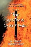 Restless in Red Snow : The Wicked Rich's Volumes of Threefold Rule Book One