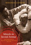 Miracle on Second Avenue : Hare Krishna Arrives in the West: New York, San Francisco, and Lo...
