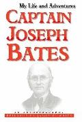 My Life and Adventures: Captain Joseph Bates: An Autobiography