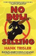 No Bull Selling: 2010 Edition