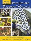 Penny Haren's Pieced Applique Weekend Projects: 12 Quick & Easy Projects Using Penny Haren's...