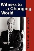 Witness to a Changing World (Adst-Dacor Diplomats and Diplomacy Series)