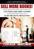 Sell More Books!: Book Marketing and Publishing for Low Profile and Debut Authors  Rethinkin...