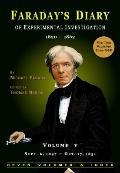 Faraday's Diary (Vol. 5): Being the various philosophical notes of experimental investigatio...
