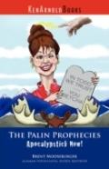 The Palin Prophecies: Apocalypstick Now!