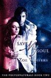 Save My Soul (Preternaturals Book 2)