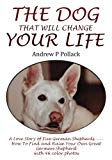 The Dog That Will Change Your Life