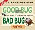 Good Bug Bad Bug : Who's Who, What They Do, and How to Manage Them Organically