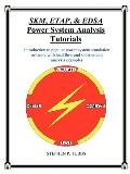 Skm, Etap, & Edsa Power System Analysis Tutorials