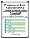 Programmable Logic Controller (PLC) Tutorial, Allen-Bradley Micro800 : Circuits and Programs...
