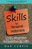 Skills for Personal Historians: 102 Savvy Ideas to Boost Your Expertise