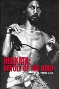 Hijikata : Revolt of the Body