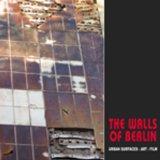 The Walls of Berlin: Urban Surfaces: Art: Film (Solar Books - Solar Seminal Cities)