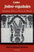 Cantos Judeo-espaoles: Simbologa potica y visin del mundo (Spanish Edition)