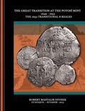 Great Transition at the Potos� Mint 1649 - 1653 : The 1652 Transitional 8 Reales