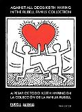 Against All Odds: Keith Haring in the Rubell Family Collection / A pesar de todo: Keith Hari...