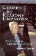 Chosen for Reasons Unknown : A Survivor's Journey