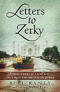 Letters to Zerky: A Father's Legacy to a Lost Son . . . and a Road Trip Around the World