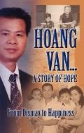 Hoang Van...A Story Of Hope From Dismay To Happiness